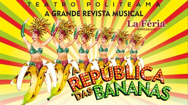 Especial Páscoa! A República das Bananas de Filipe La Féria no Teatro Politeama!